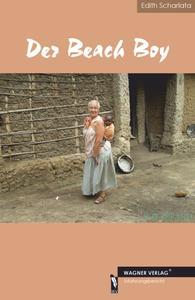 Erfahrungsbericht: Der Beach Boy (Was als Urlaub geplant war, endet in einer beispiellosen Hilfsaktion für einen jungen Kenianer)