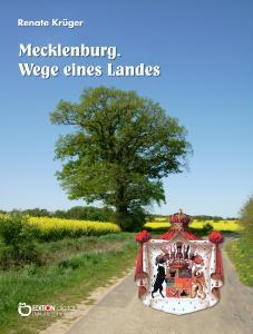 Mecklenburg. Wege eines Landes