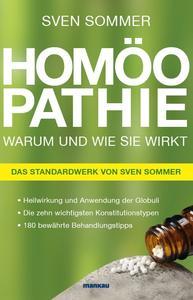 """""""Homöopathie – Warum und wie wirkt"""" – Sven Sommers unterhaltsames und verständlich geschriebenes """"Standardwerk für Laien""""."""