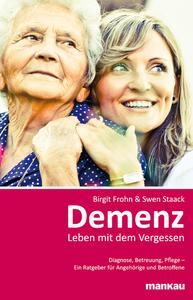 """""""Demenz – Leben mit dem Vergessen"""" gibt wirksame Hilfestellung in allen Belangen rund um Demenz."""