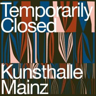 Kunsthalle Mainz closed until 04/19