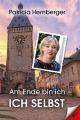 """Eine Frau lässt sich nicht verbiegen - Buch-Neuerscheinung Patricia Hemberger: """"Am Ende bin ich - ich selbst"""""""