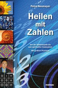 """""""Heilen mit Zahlen"""", das neue Buch von Petra Neumayer, entwickelt sich derzeit zum Bestseller."""