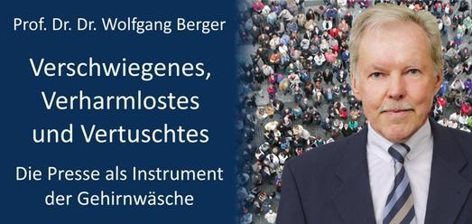 Prof. Dr. Dr. Wolfgang Berger, Die Presse als Instrument der Gehirnwäsche