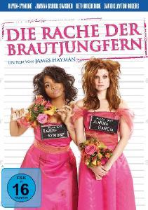 """""""Die Rache der Brautjungfern"""" - Turbulente Zickenkomödie mit viel Situationskomik ab 8.März auf DVD!"""