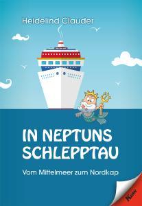 """""""In Neptuns Schlepptau"""" vom Mittelmehr zum Nordkap - Eine Kreuzfahrt zum """"Erlesen"""""""