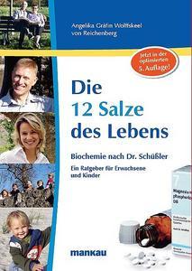 """Das Standardwerk """"Die 12 Salze des Lebens – Biochemie nach Dr. Schüßler"""" erscheint ab Ende Juli in der überarbeiteten und erweiterten 5. Auflage."""