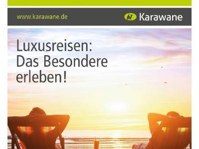 Ausgabe 2/2017 des Reisemagazins von Karawane beschäftigt sich mit dem Thema Luxus-Urlaub / Foto: BFS / Karawane Reisen