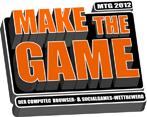 """Make the Game 2012"" startet"