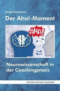 Der Aha!-Moment - Neurowissenschaft in der Coachingpraxis