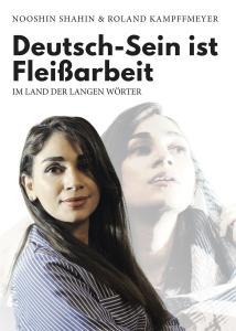 ISBN: 978-3-96229-226-3 Autor: NOOSHIN SHAHIN & ROLAND KAMPFFMEYER Seitenanzahl: 156 Umschlag: Softcover