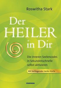 """""""Der Heiler in Dir"""" von Roswitha Stark"""