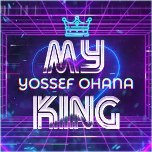 Yossef Ohana - My King