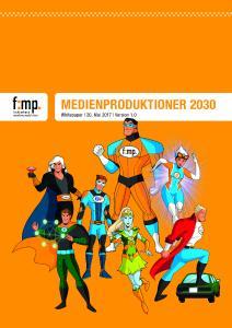 """Titel des Whitepaper """"Medienproduktioner 2030"""""""