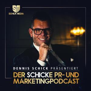 Cover Podcast der Schicke Pr- und Marketingpodcast Präsentiert von Dennis Schick