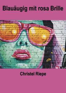 ISBN: 978-3-96229-214-0 Autor: Christel Riepe Seitenanzahl: 256 Umschlag: Softcover