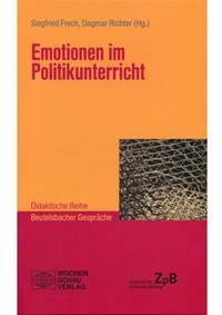 """In der didaktischen Reihe neu erschienen: """"Emotionen im Politikunterricht"""""""