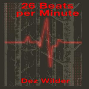 Dez Wilder - 26 Beats per Minute