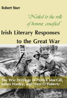 "Buchempfehlung: ""Nailed to the rolls of honour, crucified: Irish Literary Responses to the Great War"" von Robert Starr"