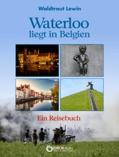 Waterloo liegt in Belgien