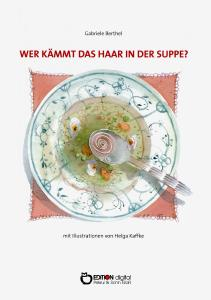 Wer kämmt das Haar in der Suppe?