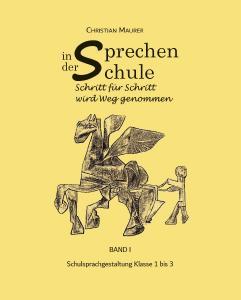 Sprechen in der Schule. Band 1 von Christian Maurer. Der Erzählverlag 2019