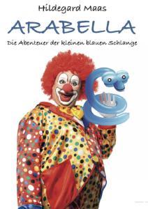 ARABELLA - Die Abenteuer der kleinen blauen Schlange - Autorin: Hildegard Maas
