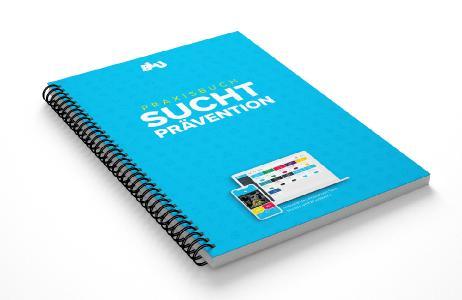 Neues Praxisbuch als Einstiegshilfe in die Suchtprävention erschienen