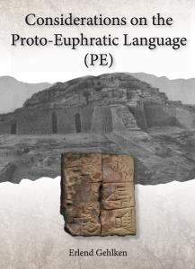 Considerations on the Proto-Euphratic Language (PE)ISBN: 978-3-96229-212-6 Autor: Erlend Gehlken