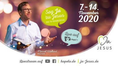 """Sag Ja zu Jesus"" ab 7. November auf Hope TV."