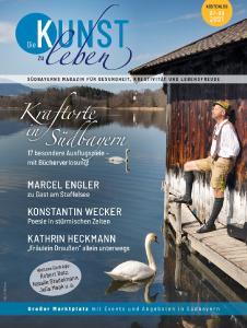 """Titelseite von """"Die Kunst zu leben"""": Die neue Ausgabe 3/2021 erscheint Ende Juni und wird an rund 1.300 Auslagestellen in Südbayern kostenlos erhältlich sein"""