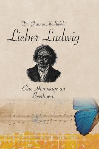 Lieber Ludwig - Eine Hommage an Beethoven