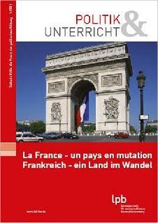 """Zeitschrift """"Politik & Unterricht"""": Zweisprachiges Heft zu Frankreich erschienen"""