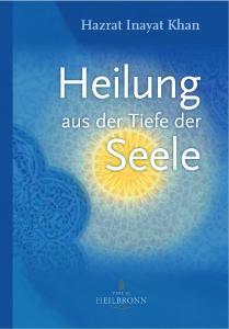 Buchcover: Heilung aus der Tiefe der Seel