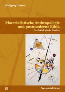 Cover »Materialistische Anthropologie und postmoderne Ethik«