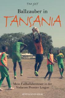 """Cover """"Ballzauber in Tansania"""" von Tim Jost"""