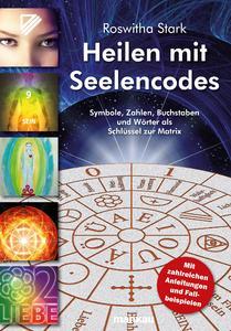 """Auf dem Weg zum Bestseller – das neue Ratgeber-Buch """"Heilen mit Seelencodes"""" von Roswitha Stark."""
