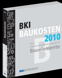 Die Kostenplanung jederzeit fest im Griff - mit den neuen BKI Baukosten 2010