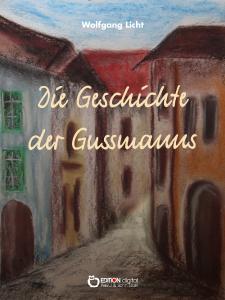 Die Geschichte der Gussmanns