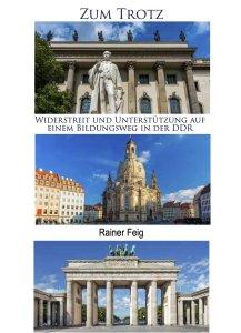 ISBN: 978-3-96229-234-8 Autor: Rainer Feig Seitenanzahl: 244 Umschlag: Softcover