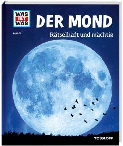 WAS IST WAS Der Mond. Rätselhaft und mächtig.