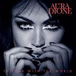 AURA DIONE is In Love With The World!
