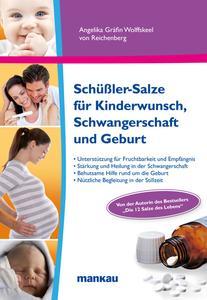 """""""Schüßler-Salze für Kinderwunsch, Schwangerschaft und Geburt"""" - das neue Buch der bekannten Autorin Angelika Gräfin Wolffskeel"""
