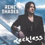 Rene Shades - Reckless