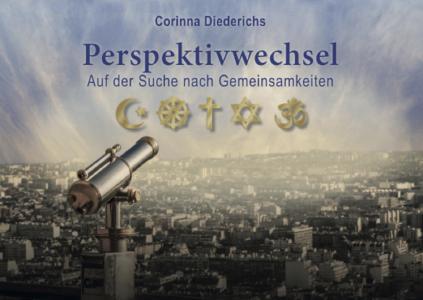Perspektivwechsel - Auf der Suche nach Gemeinsamkeiten - Autorin: Corinna Diederichs