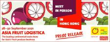 ASIA FRUIT LOGISTICA 2021: the place to meet in person is Hong Kong