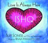 ISHQ - Love Is Always Here - Sufi Songs