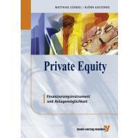"""""""Private Equity als Instrument der Unternehmensfinanzierung und alternative Assetklasse"""""""