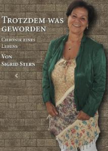 NEU Trotzdem was geworden - Chronik eines Leben - Autorin:Sigrid Stern