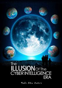 THE ILLUSION OF THE CYBER INTELLIGENCE ERA